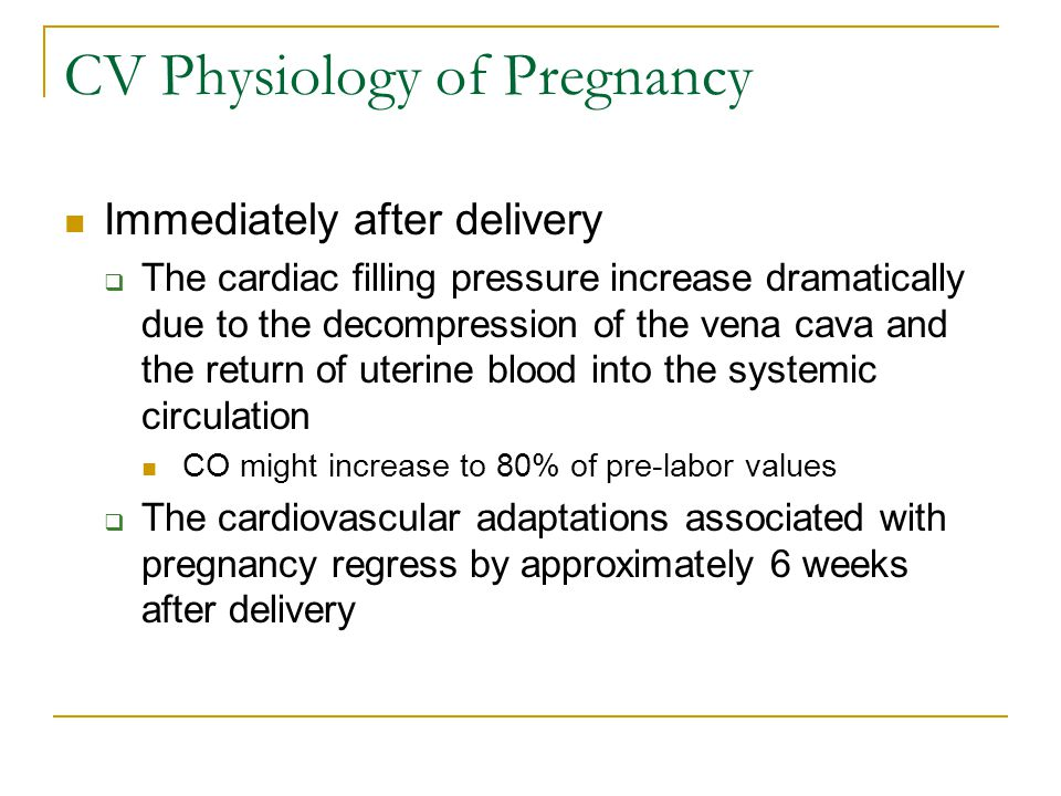 Physiology of Pregnancy Pregnancy is also a hypercoagulable state  Decreased in Protein S activity  Stasis  Venous hypertension
