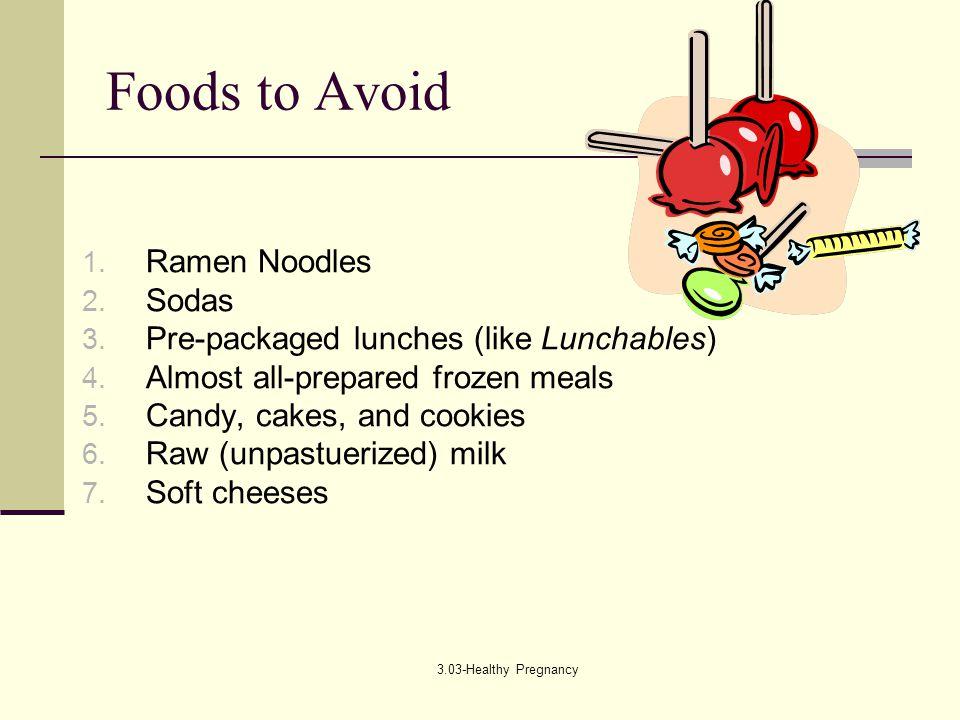 3.03-Healthy Pregnancy Foods to Avoid 1.Ramen Noodles 2.