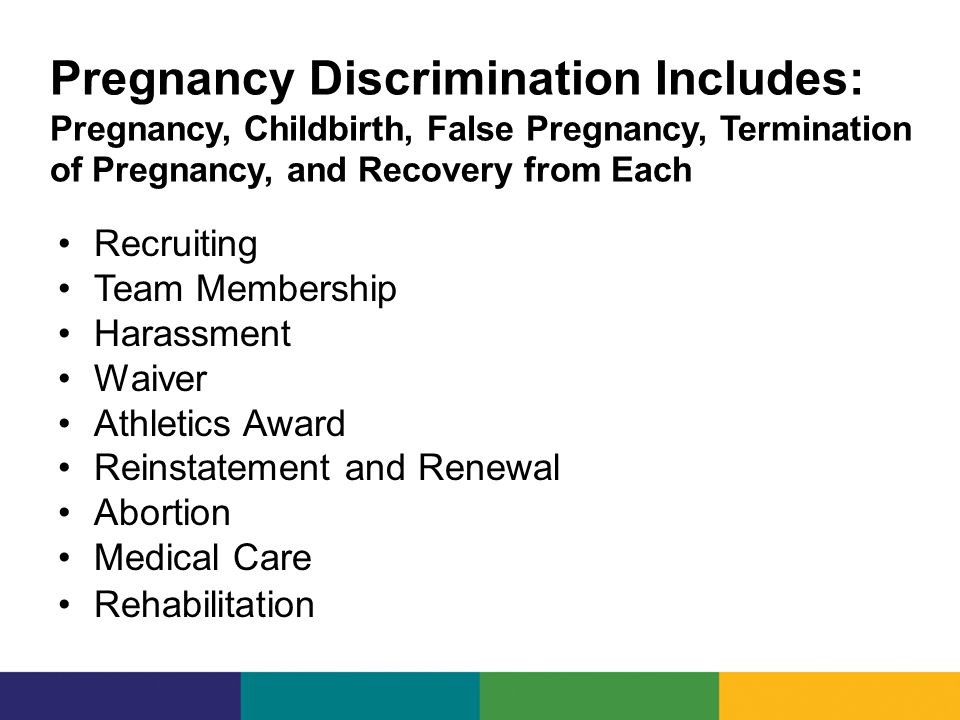 Pregnancy Discrimination Includes: Pregnancy, Childbirth, False Pregnancy, Termination of Pregnancy, and Recovery from Each Recruiting Team Membership