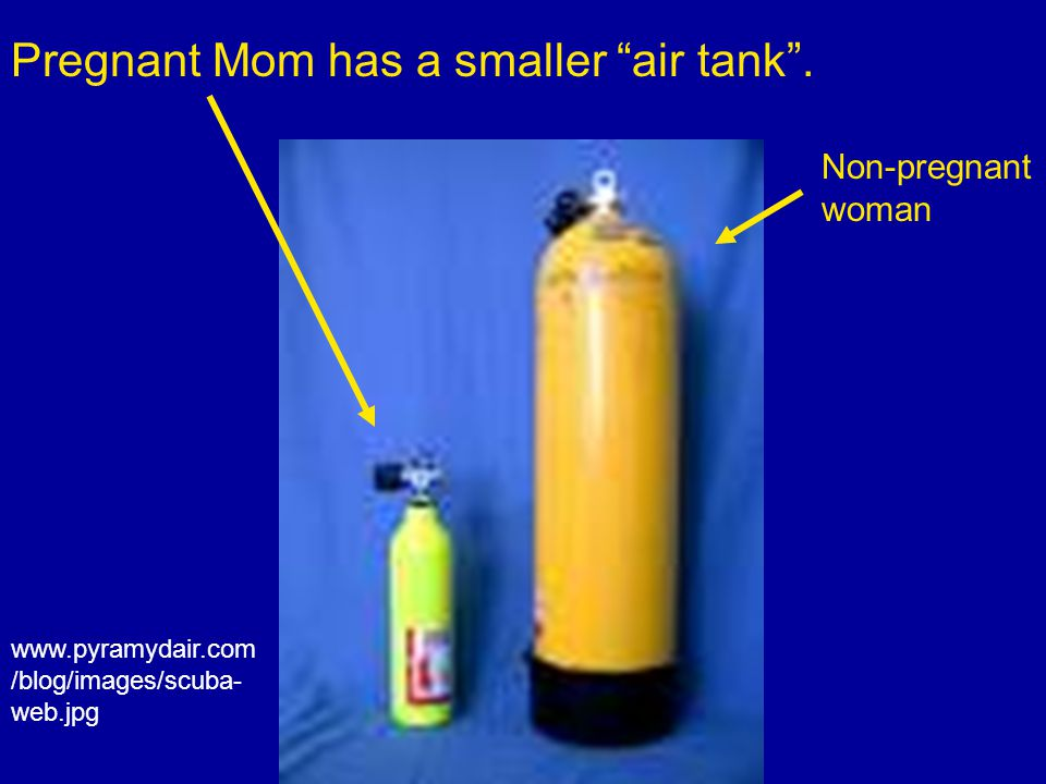 Pregnant Mom has a smaller air tank .