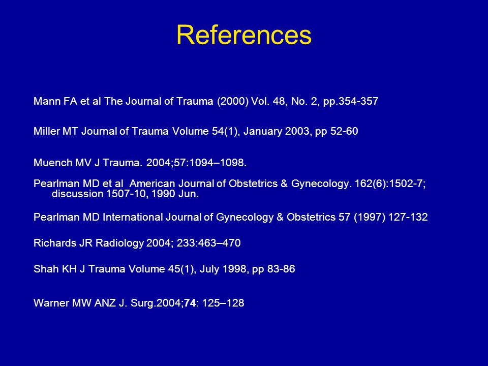 References Mann FA et al The Journal of Trauma (2000) Vol.