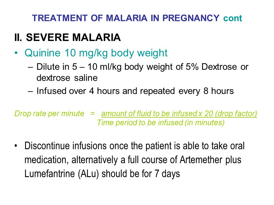 TREATMENT OF MALARIA IN PREGNANCY cont II.