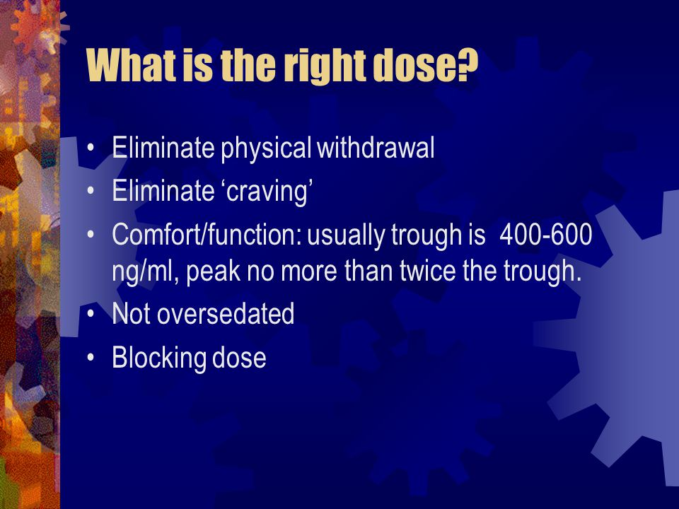What is the right dose.
