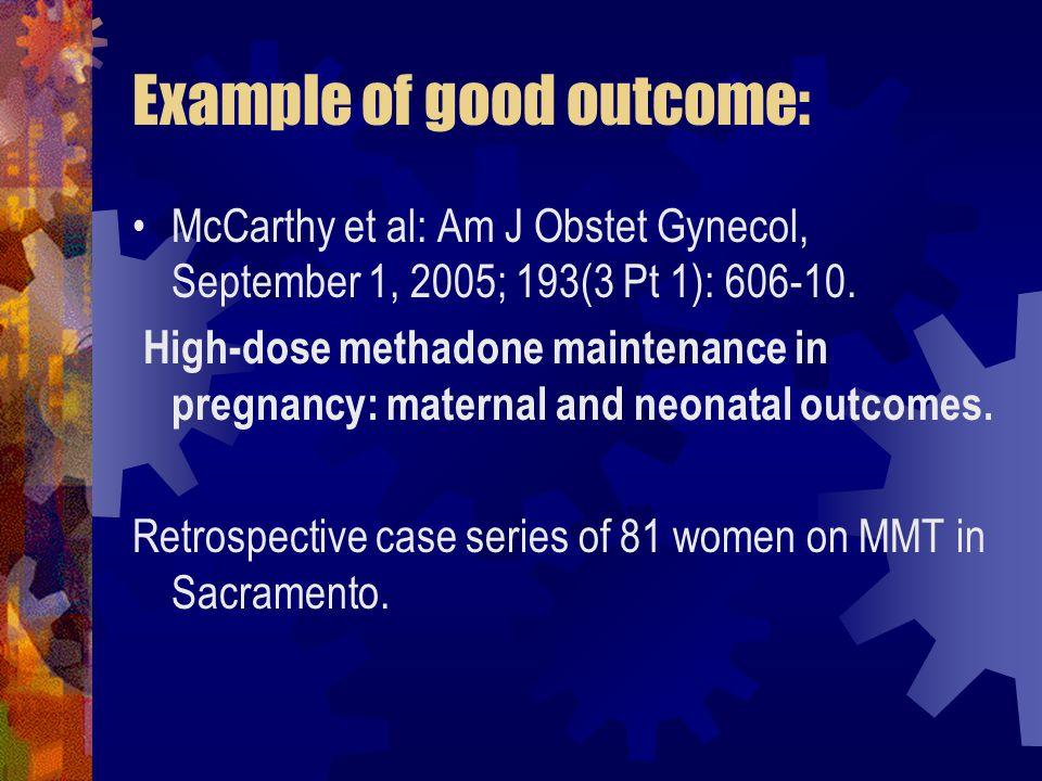 Example of good outcome: McCarthy et al: Am J Obstet Gynecol, September 1, 2005; 193(3 Pt 1): 606-10.
