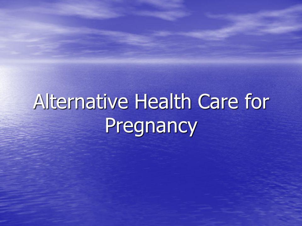 Alternative Health Care for Pregnancy