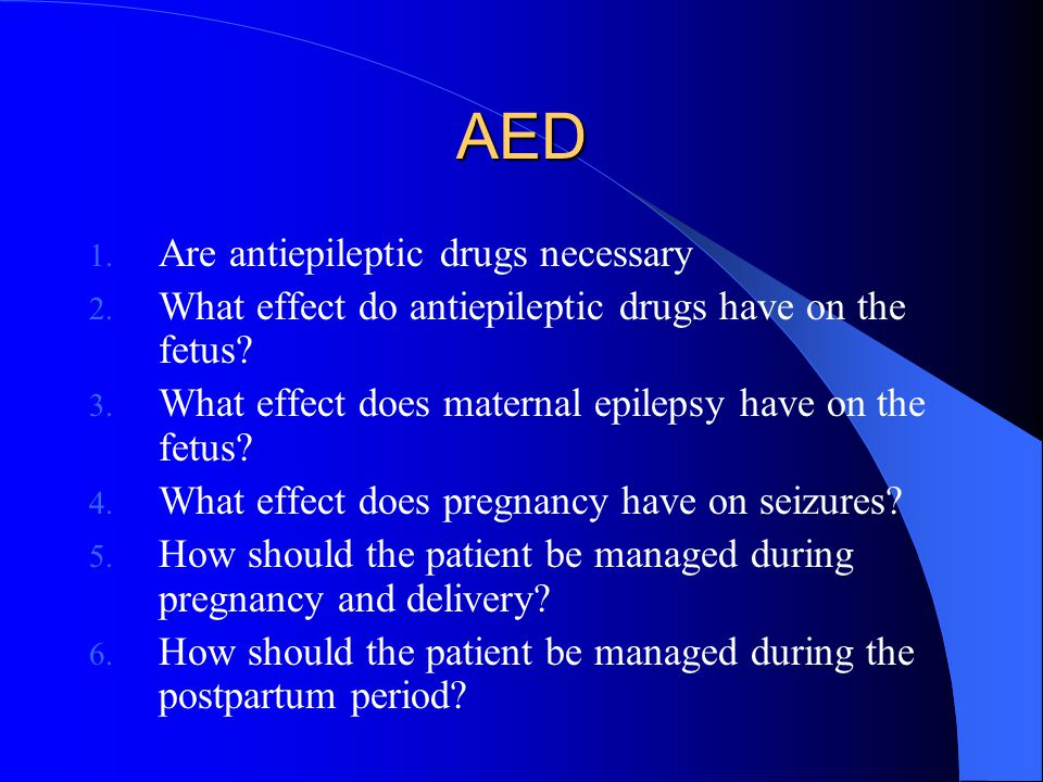 Epilepsy Statistics 90% of women with epilepsy have normal pregnancy Nonetheless, there are a number of fetal and obstetrical complications associated with women with epilepsy.