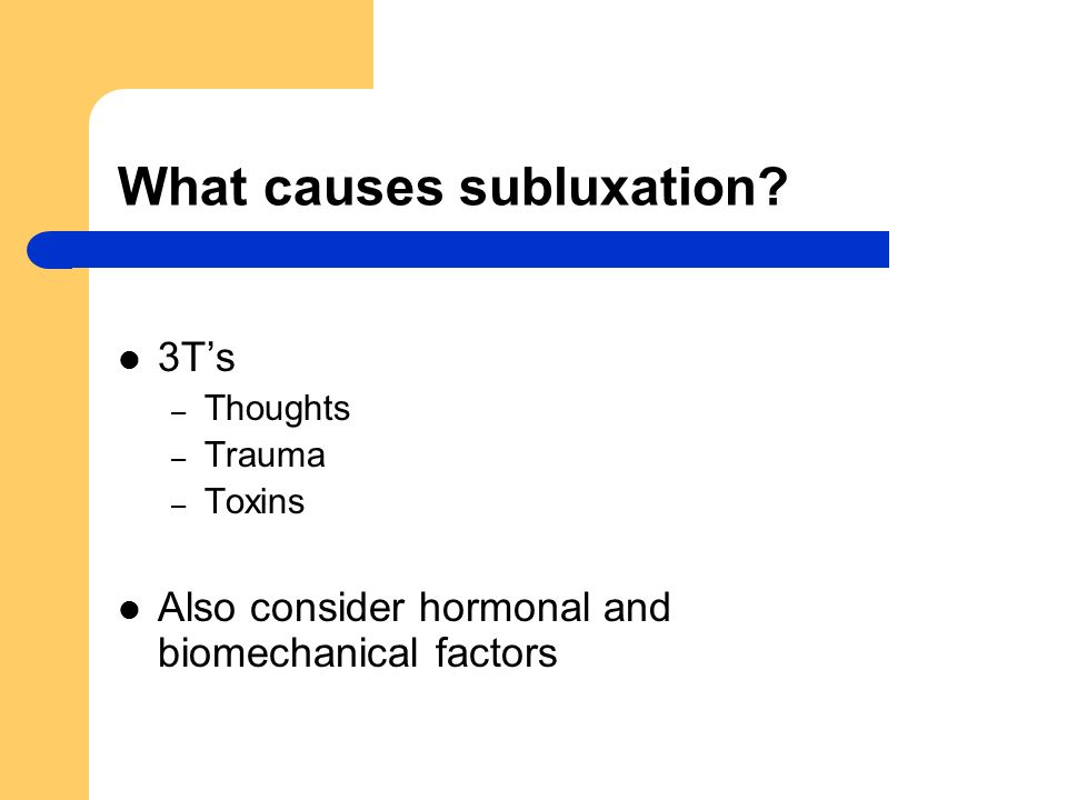 What causes subluxation.