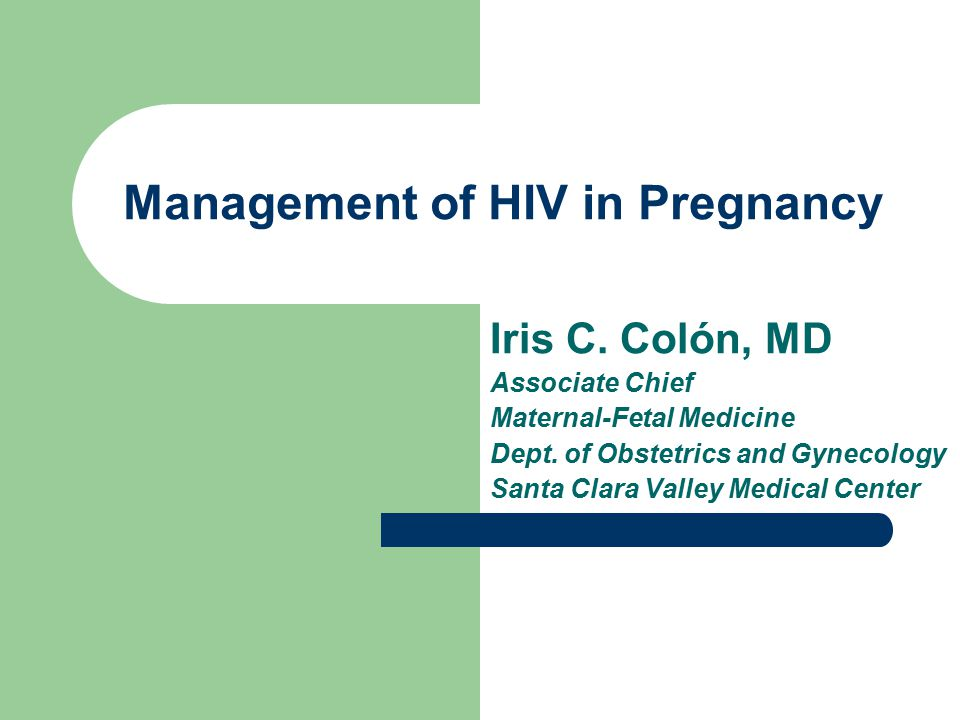 Case Presentation 25y/o Hispanic woman G2P1 at 13+2 weeks referred for HIV positive result on prenatal labs.