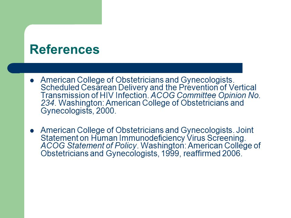 References American College of Obstetricians and Gynecologists.