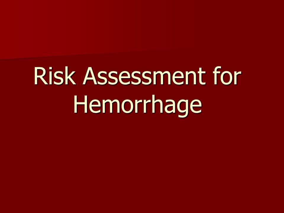 Risk Assessment for Hemorrhage