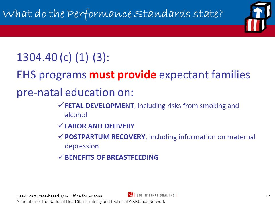 Head Start State-based T/TA Office for Arizona A member of the National Head Start Training and Technical Assistance Network 17 What do the Performance Standards state.