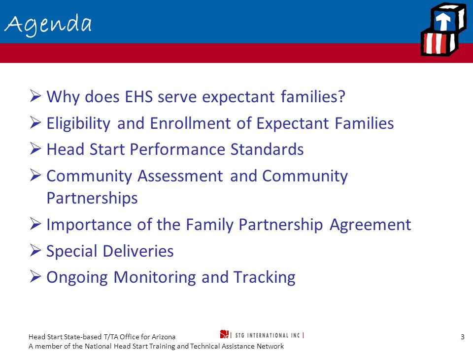 Head Start State-based T/TA Office for Arizona A member of the National Head Start Training and Technical Assistance Network 4 Why does EHS serve Expectant Families.