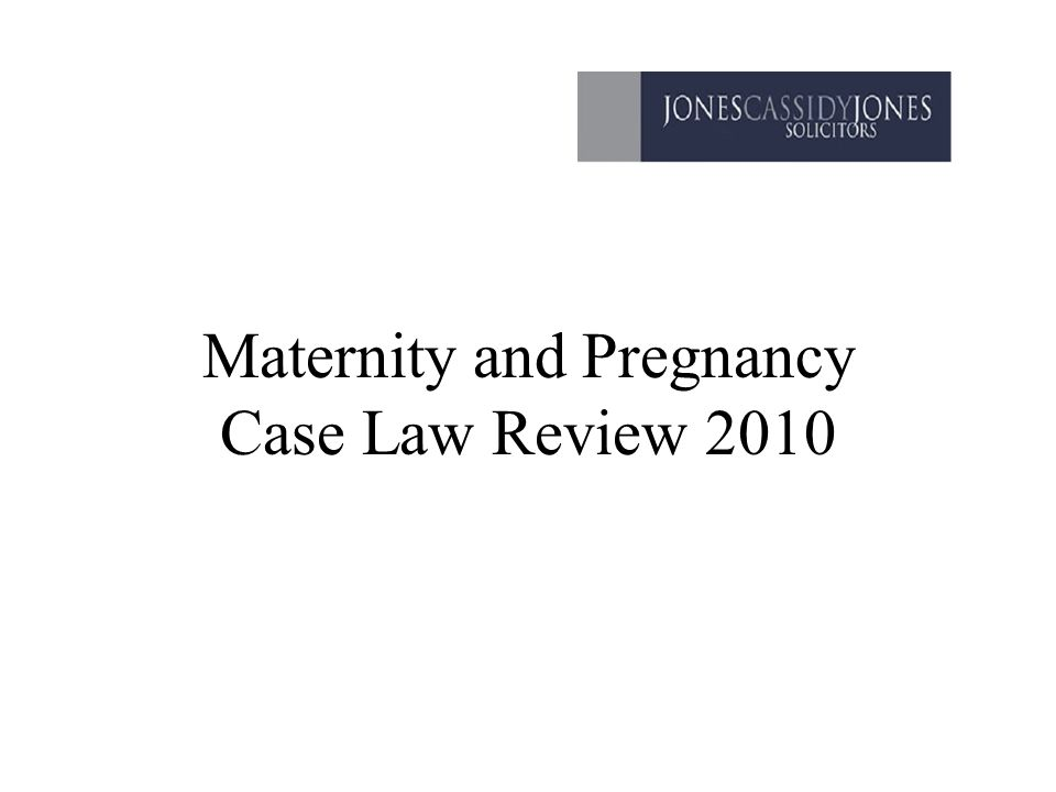 Maternity and Pregnancy Case Law Review 2010