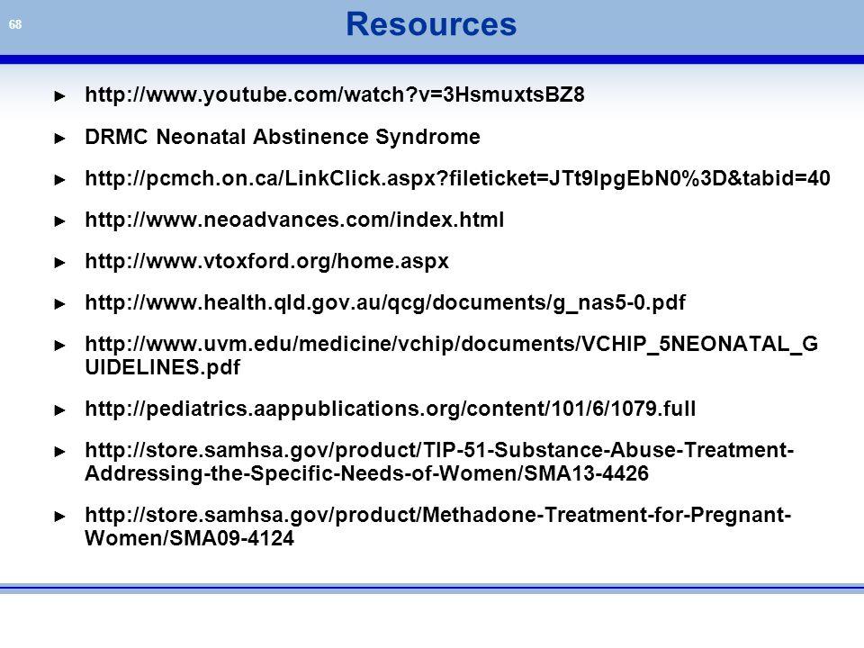 68 ► http://www.youtube.com/watch?v=3HsmuxtsBZ8 ► DRMC Neonatal Abstinence Syndrome ► http://pcmch.on.ca/LinkClick.aspx?fileticket=JTt9lpgEbN0%3D&tabi