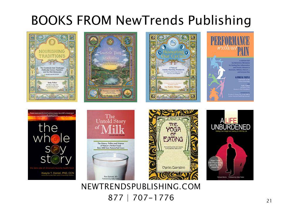 BOOKS FROM NewTrends Publishing 21 NEWTRENDSPUBLISHING.COM 877 | 707-1776