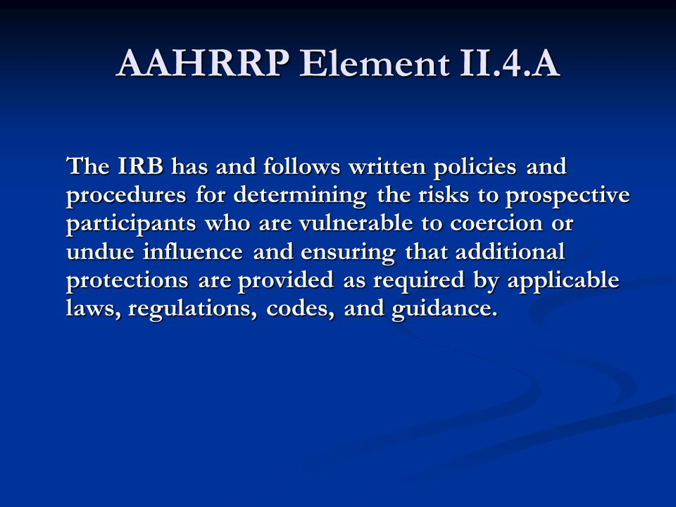 IRB Determinations and Documentation Determine that all requirements of Subpart B are met and document determination in the IRB minutes.