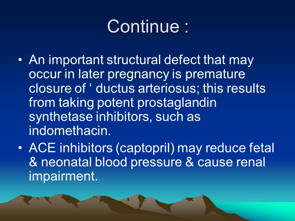 Continue : An important structural defect that may occur in later pregnancy is premature closure of ' ductus arteriosus; this results from taking pote