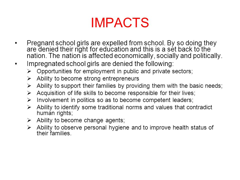 IMPACTS Pregnant school girls are expelled from school.