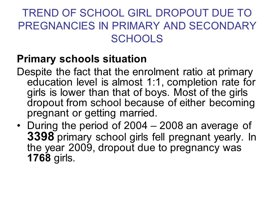 TREND OF SCHOOL GIRL DROPOUT DUE TO PREGNANCIES ……..