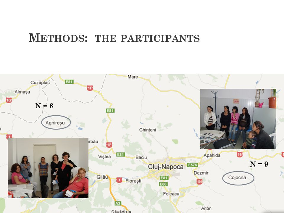 M ETHODS : THE PARTICIPANTS N = 8 N = 9