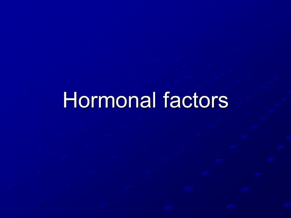 Hormonal factors