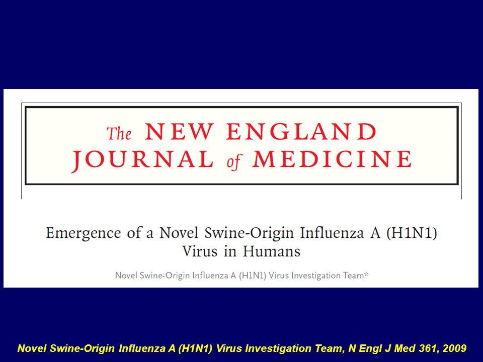 Novel Swine-Origin Influenza A (H1N1) Virus Investigation Team, N Engl J Med 361, 2009
