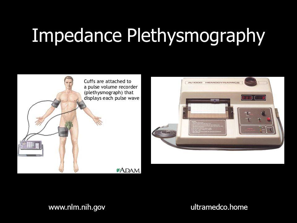 Impedance Plethysmography www.nlm.nih.govultramedco.home