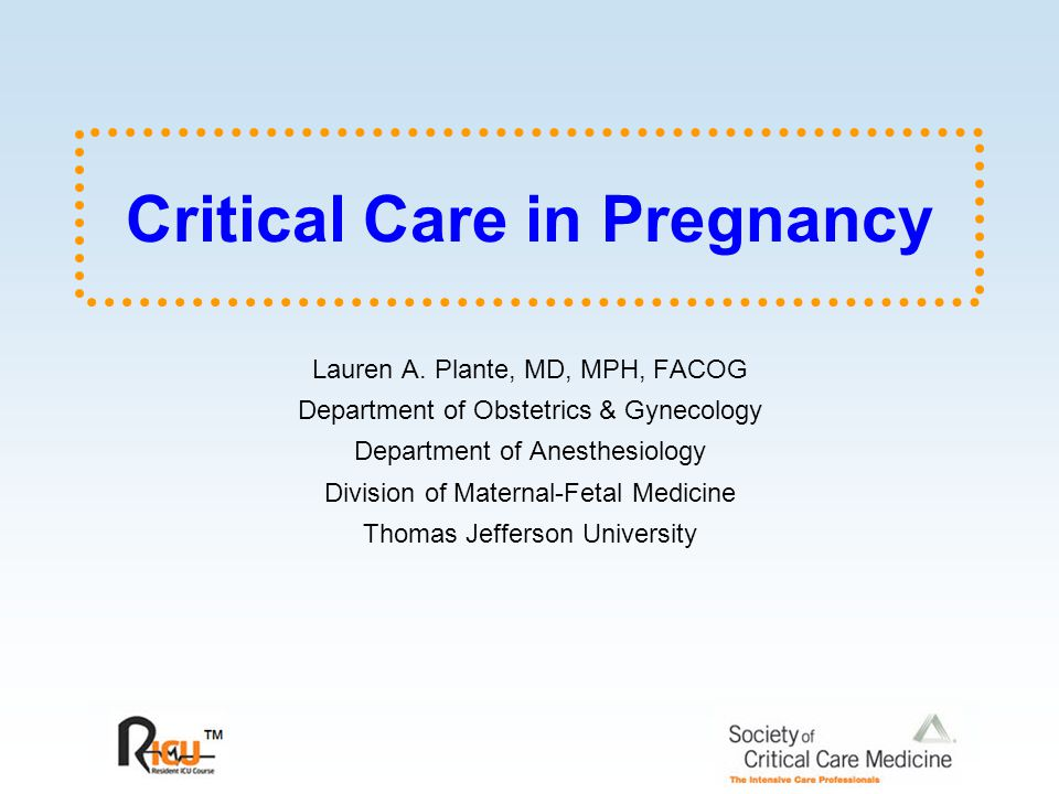 Critical Care in Pregnancy Lauren A.