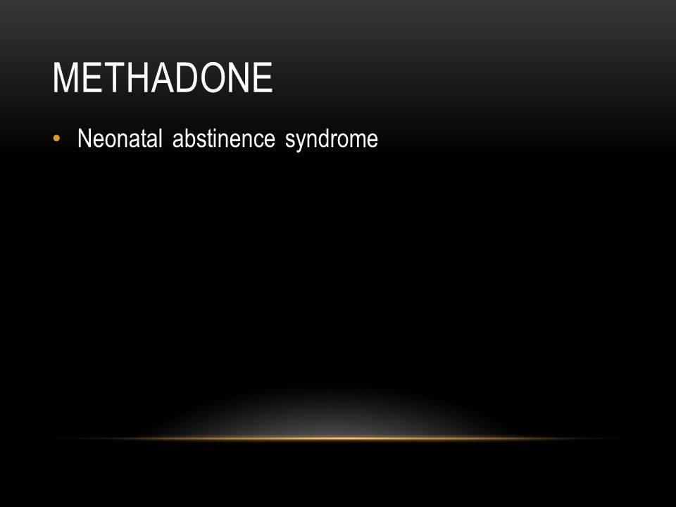 METHADONE Neonatal abstinence syndrome
