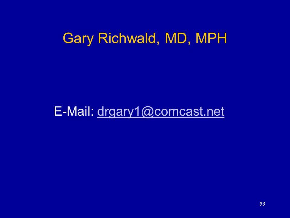 53 Gary Richwald, MD, MPH E-Mail: drgary1@comcast.netdrgary1@comcast.net