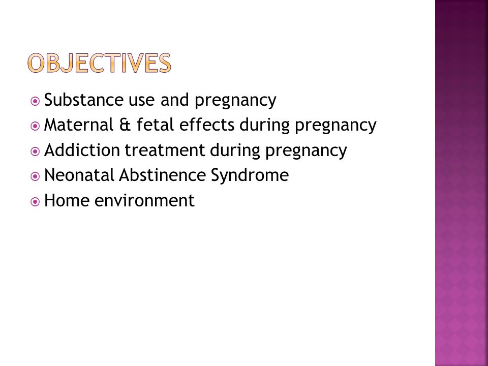  Withdrawal symptoms may be life-threatening to mother and fetus  Acute withdrawal treatment should be accomplished in an inpatient setting  Risk to mother/fetus of untreated withdrawal is greater than risk from exposure to medications in a controlled setting