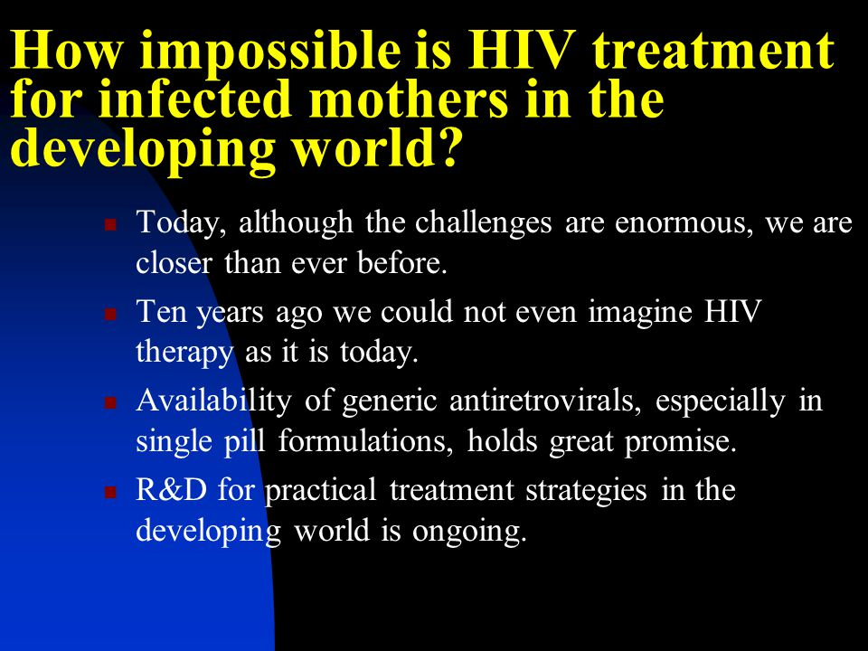 How impossible is HIV treatment for infected mothers in the developing world.