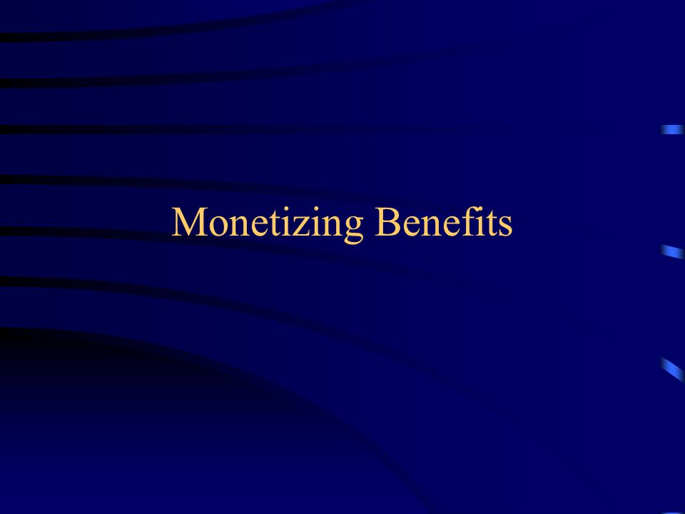 Monetizing Benefits