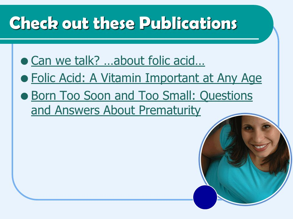 Check out these Publications  Can we talk. …about folic acid… Can we talk.