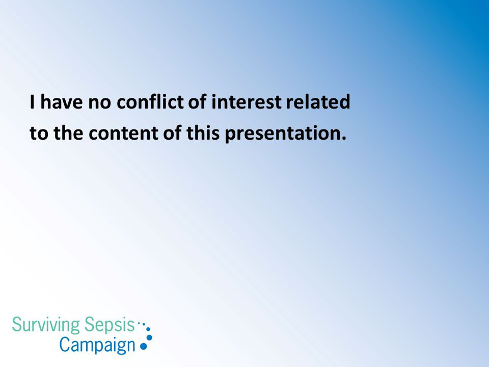I have no conflict of interest related to the content of this presentation.