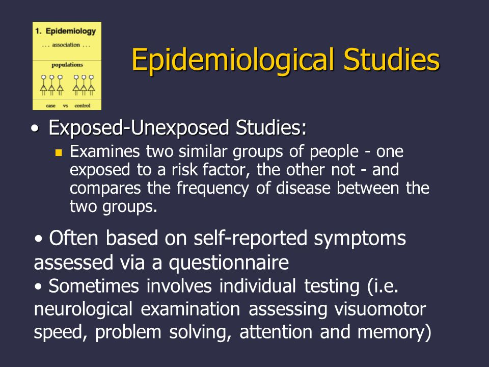 Exposed-Unexposed Studies:Exposed-Unexposed Studies: Examines two similar groups of people - one exposed to a risk factor, the other not - and compares the frequency of disease between the two groups.
