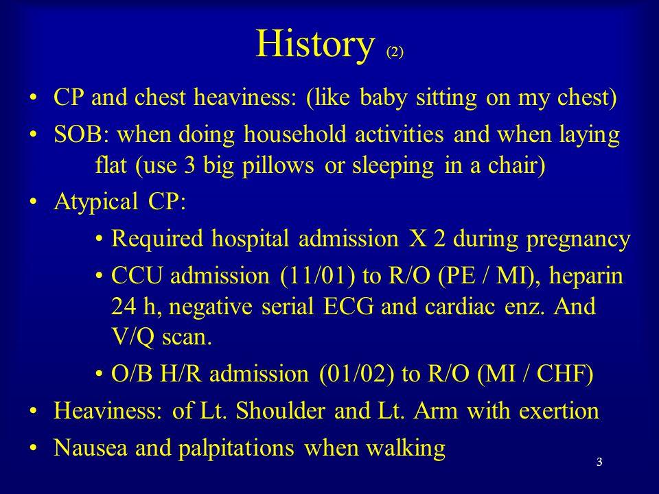 2 History (1) 35 YO Hispanic female, 37 weeks pregnant Presented to OB ward on 02/ 2002 for OB f/u –H/O syncope: Pt.