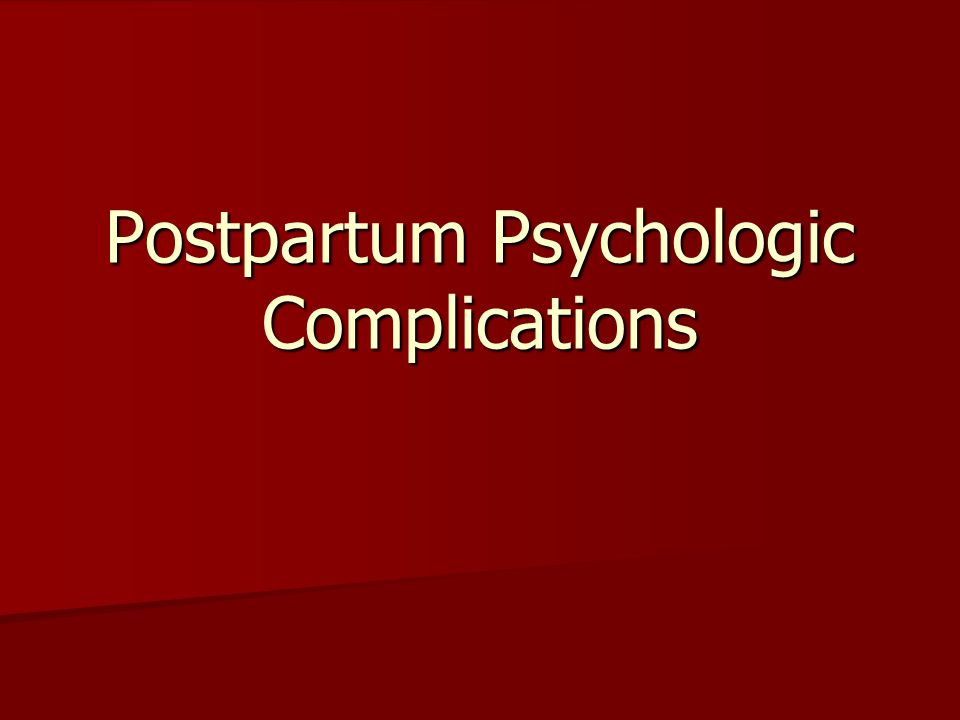 Postpartum Psychologic Complications