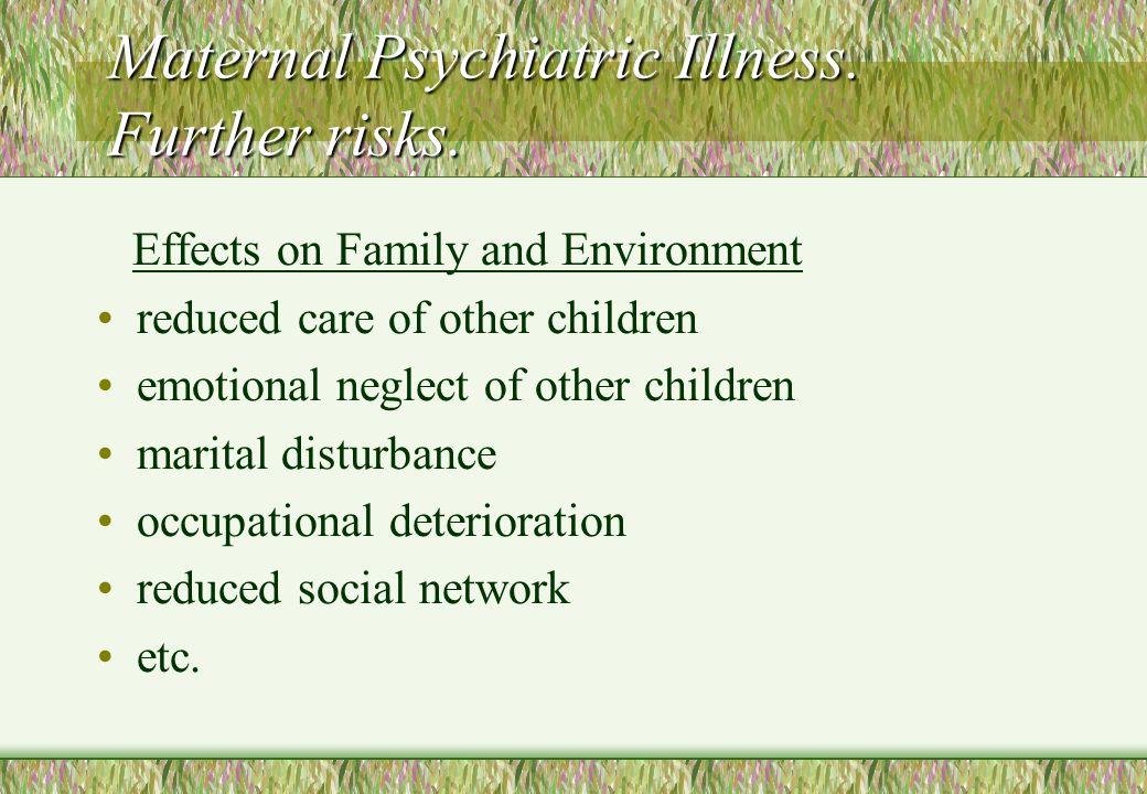 Maternal Psychiatric Illness.Further risks.