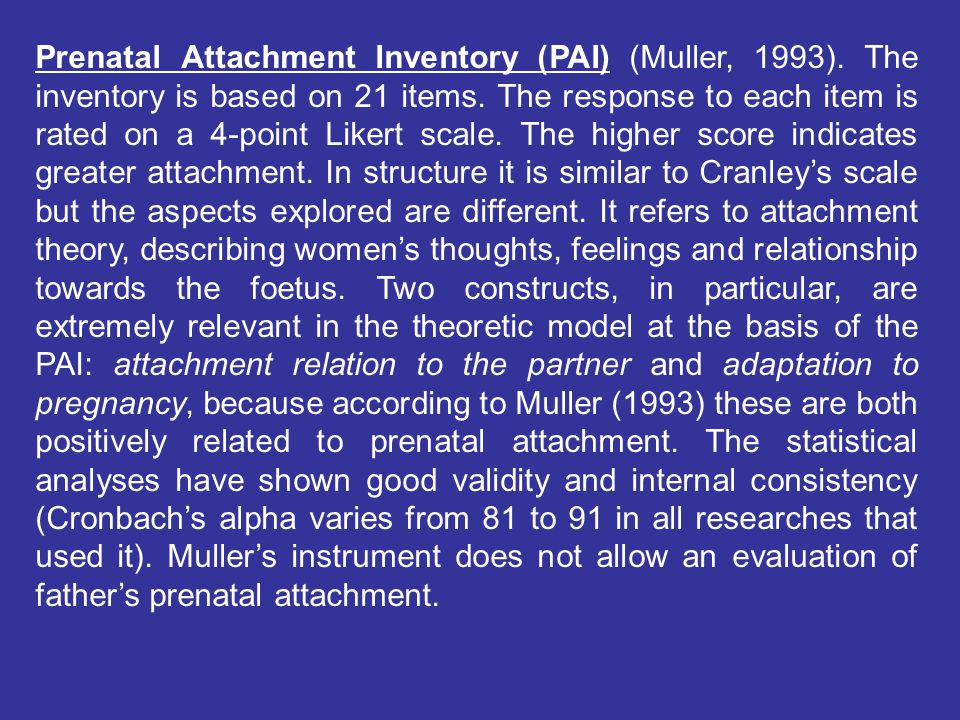 Prenatal Attachment Inventory (PAI) (Muller, 1993). The inventory is based on 21 items. The response to each item is rated on a 4-point Likert scale.