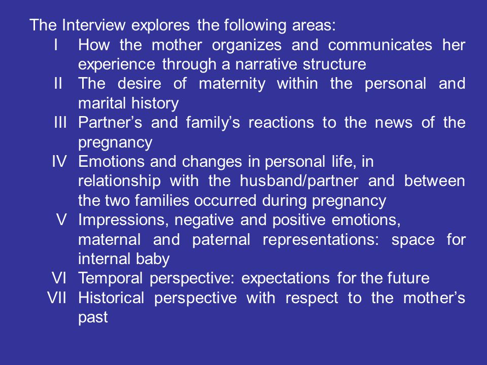The narrative structure of the interview is coded considering the mother s representation of herself as a mother and her representation of the child on the basis of seven parameters :