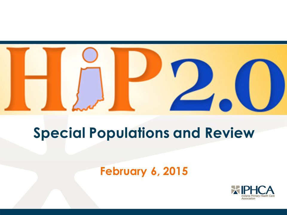 Special Populations and Review February 6, 2015