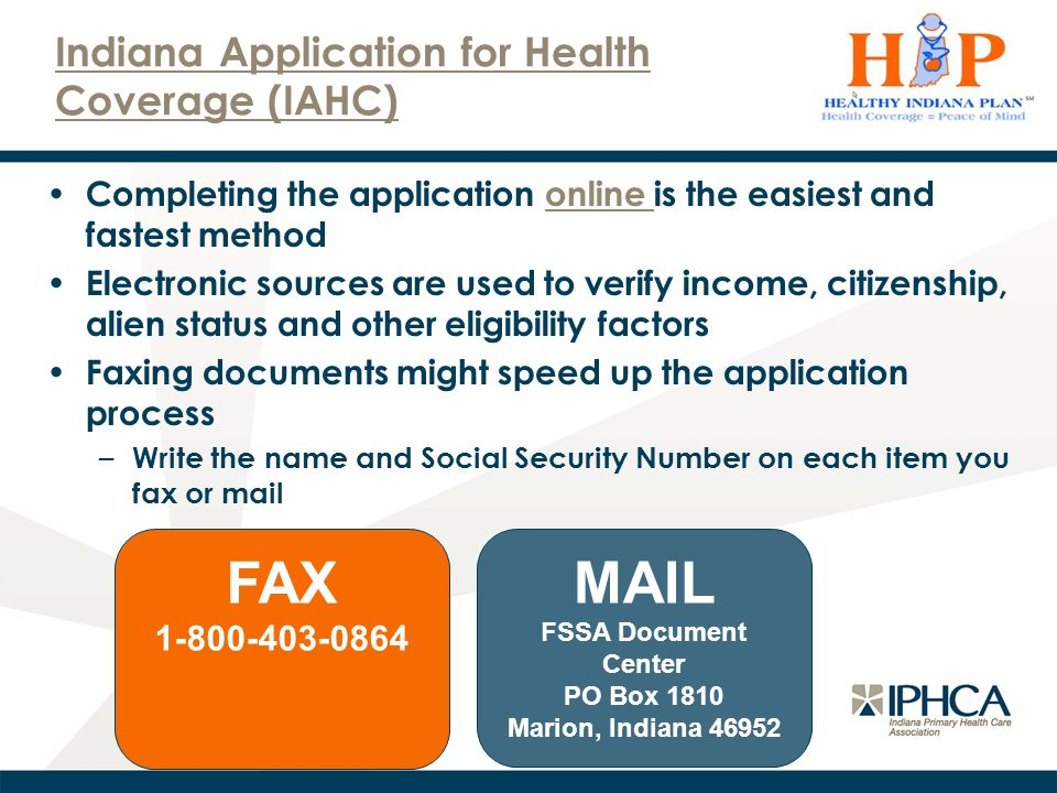 Indiana Application for Health Coverage (IAHC) Completing the application online is the easiest and fastest methodonline Electronic sources are used t