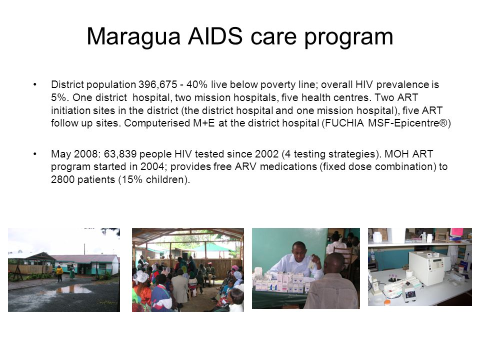 Maragua AIDS care program District population 396,675 - 40% live below poverty line; overall HIV prevalence is 5%.