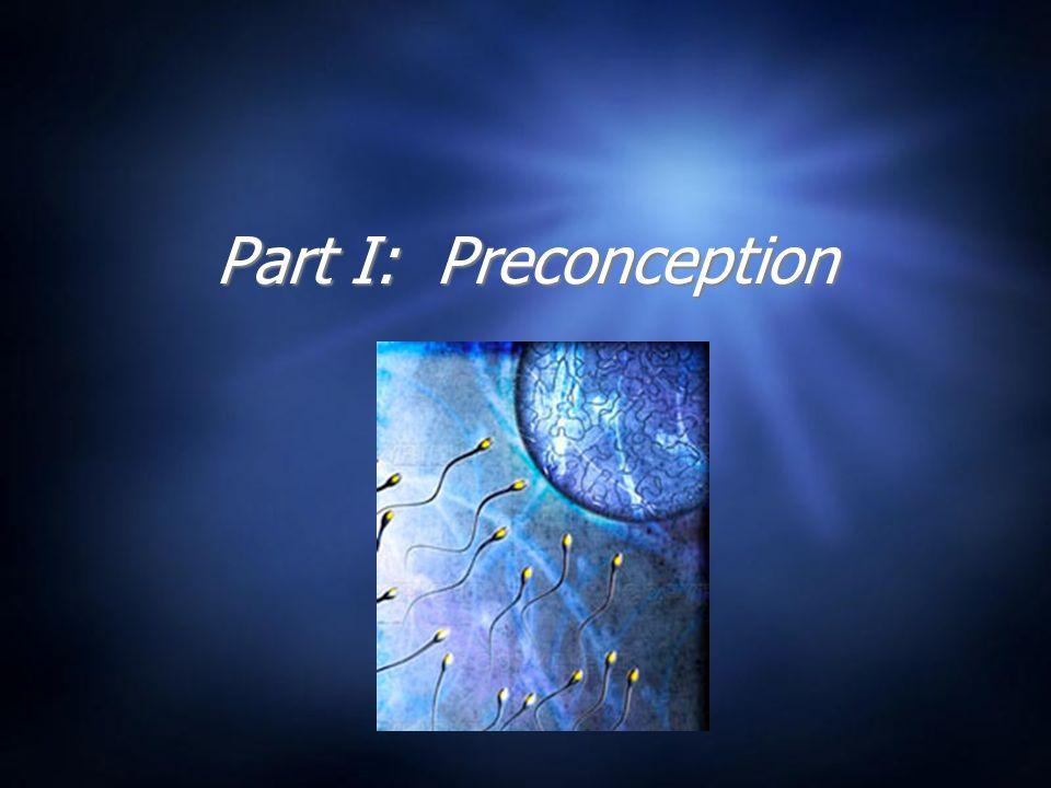 Part I: Preconception