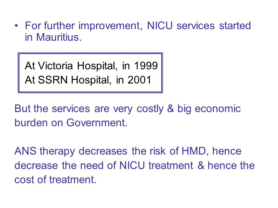 For further improvement, NICU services started in Mauritius.