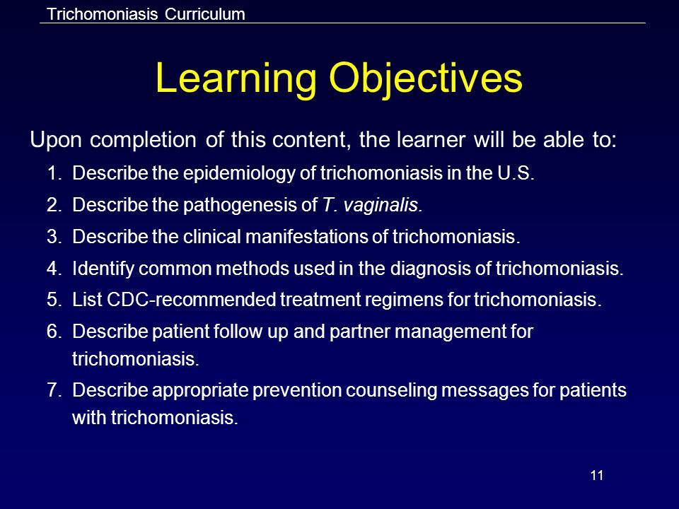 11 Learning Objectives Upon completion of this content, the learner will be able to: 1.Describe the epidemiology of trichomoniasis in the U.S.
