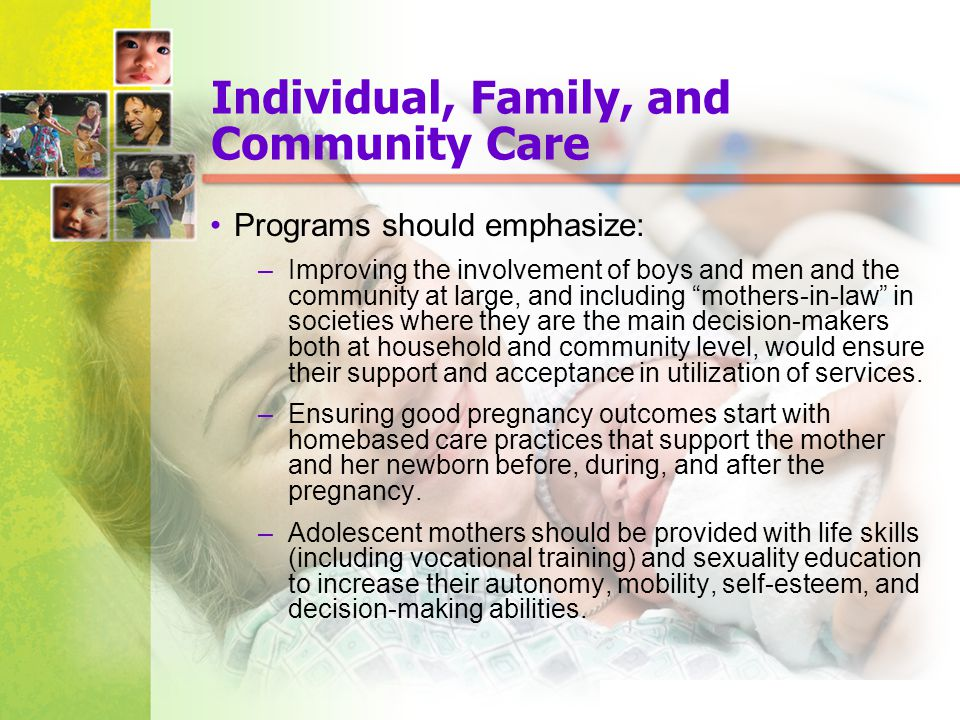 Mosby items and derived items © 2005, 2001 by Mosby, Inc. Individual, Family, and Community Care Programs should emphasize: –Improving the involvement