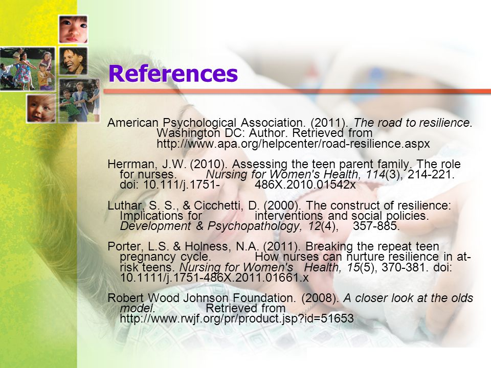 Mosby items and derived items © 2005, 2001 by Mosby, Inc. References American Psychological Association. (2011). The road to resilience. Washington DC