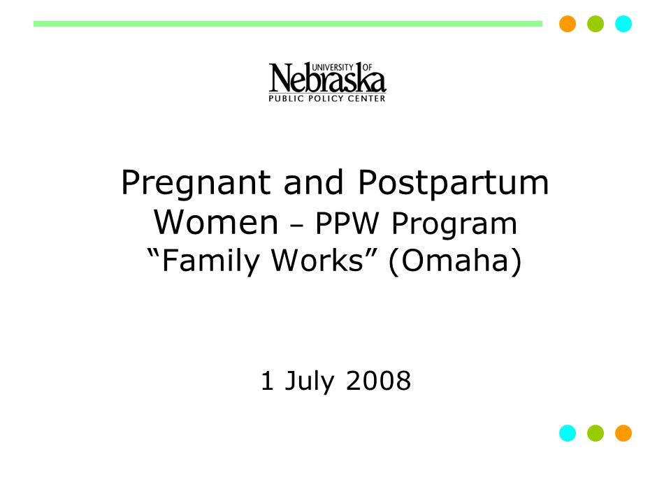 2 PPW - Family Works (Heartland Family Services) Start: September 2007.
